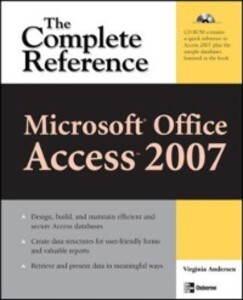 Microsoft Office Access 2007: The Complete Refe...