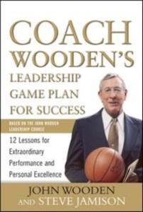 Coach Wooden´s Leadership Game Plan for Success...