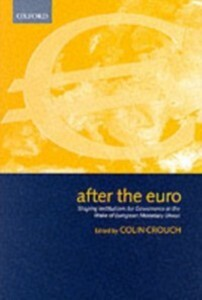 After the Euro: Shaping Institutions for Govern...