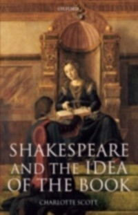 Shakespeare and the Idea of the Book als eBook ...