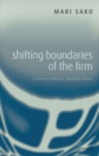 Shifting Boundaries of the Firm: Japanese Compa...