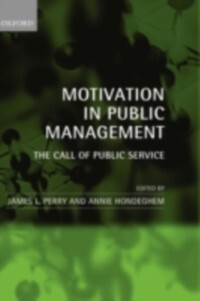 Motivation in Public Management: The Call of Pu...