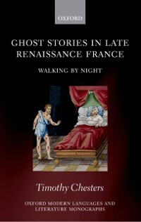 Ghost Stories in Late Renaissance France: Walki...