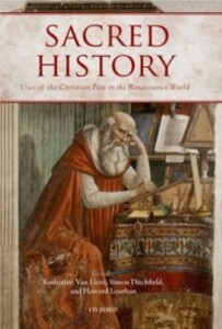 Sacred History: Uses of the Christian Past in t...