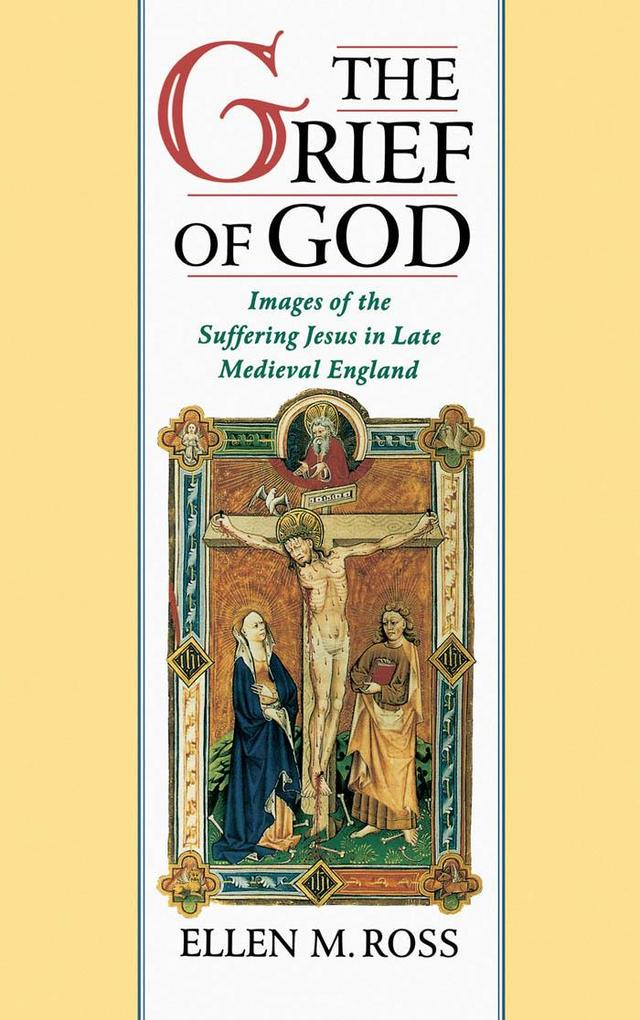 Grief of God: Images of the Suffering Jesus in ...