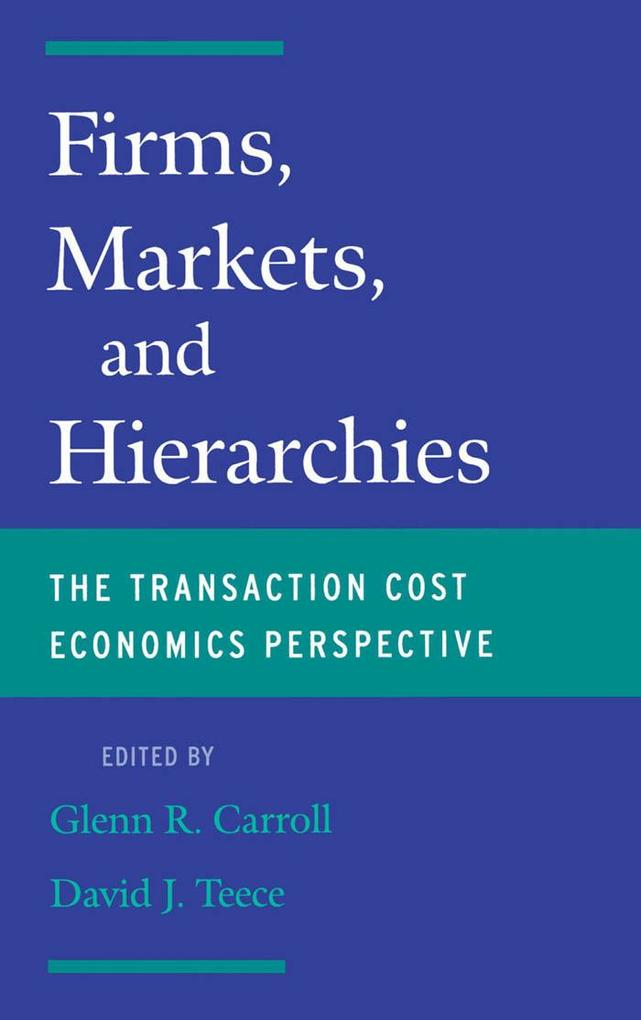 Firms, Markets and Hierarchies: The Transaction...