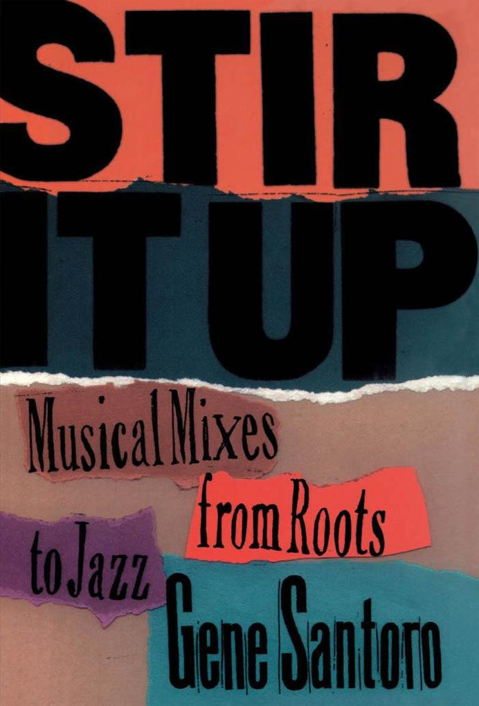 Stir It Up: Musical Mixes from Roots to Jazz al...