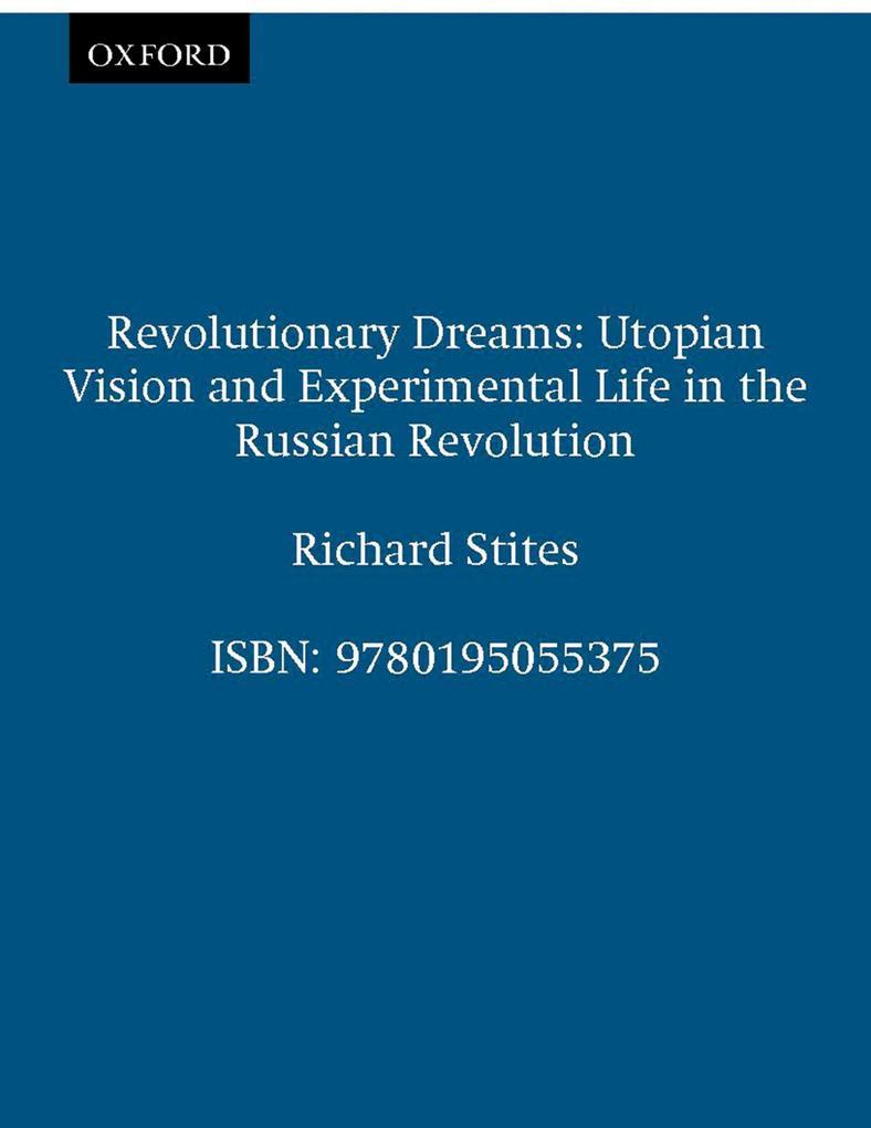 Revolutionary Dreams: Utopian Vision and Experi...