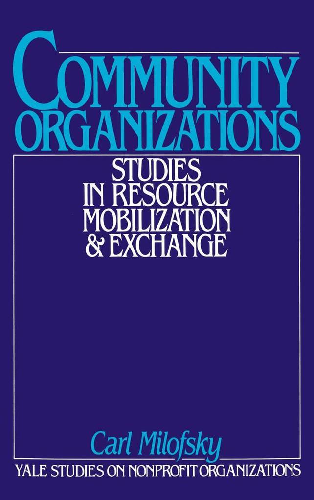 Community Organizations: Studies in Resource Mo...