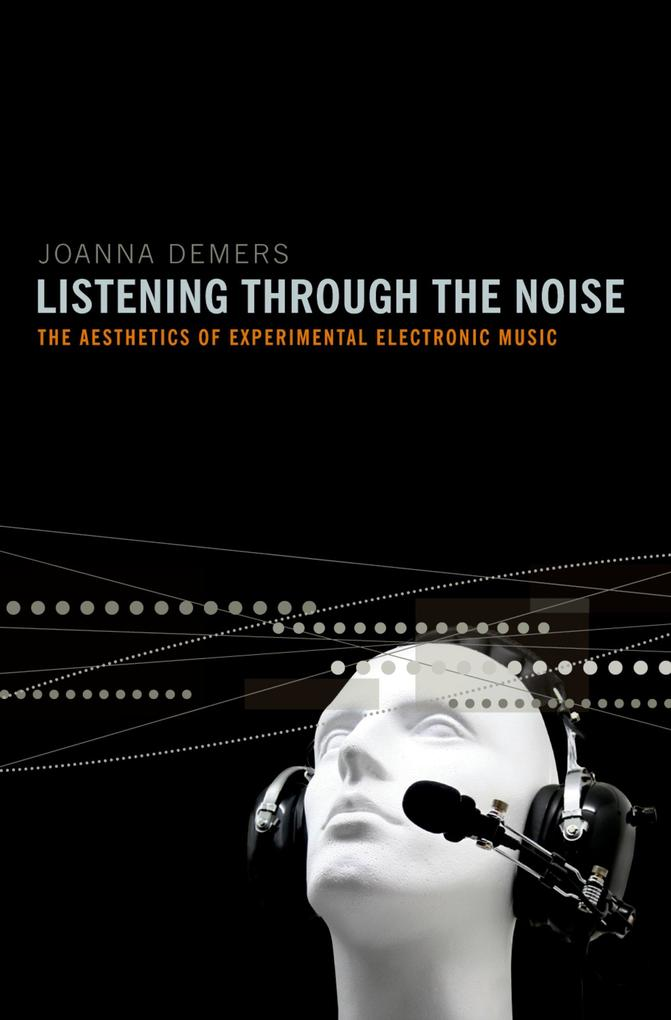 Listening through the Noise: The Aesthetics of ...