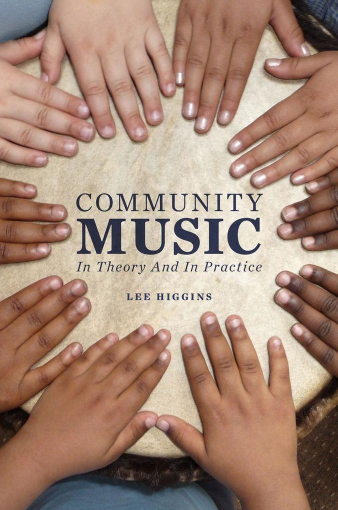 Community Music: In Theory and In Practice als ...