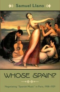 Whose Spain?: Negotiating &quote;Spanish Music&...