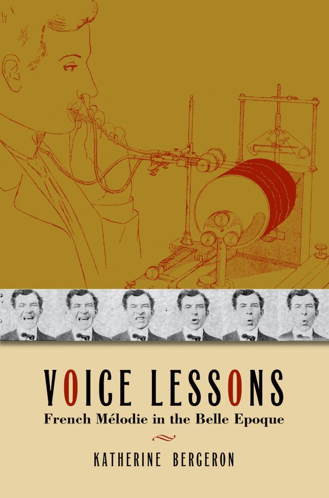 Voice Lessons: French Melodie in the Belle Epoq...