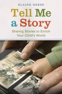 Tell Me a Story: Sharing Stories to Enrich Your...