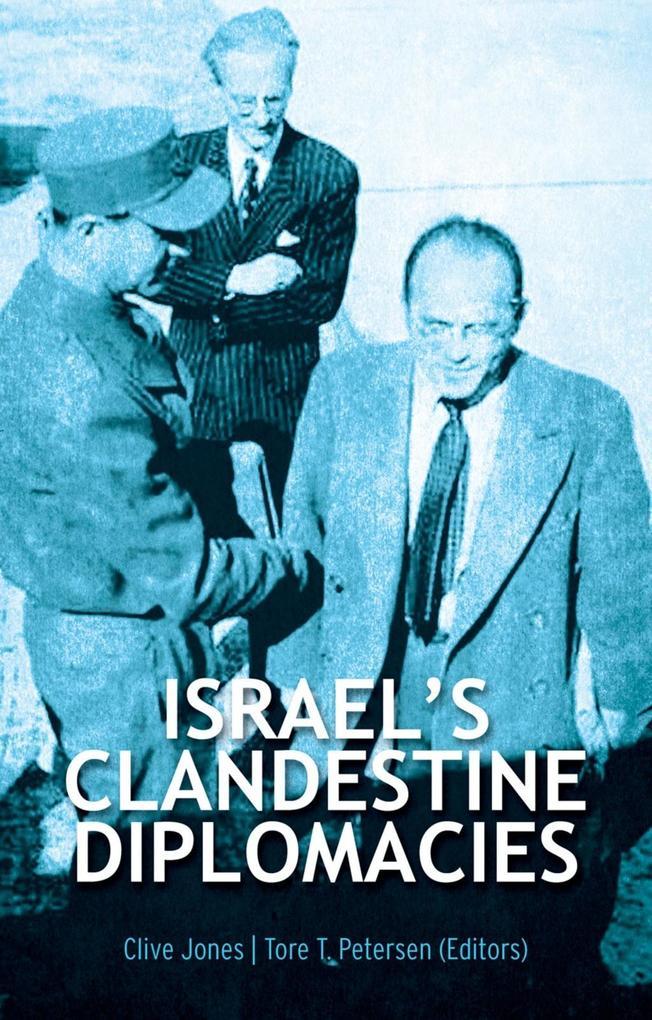 Israel´s Clandestine Diplomacies als eBook Down...