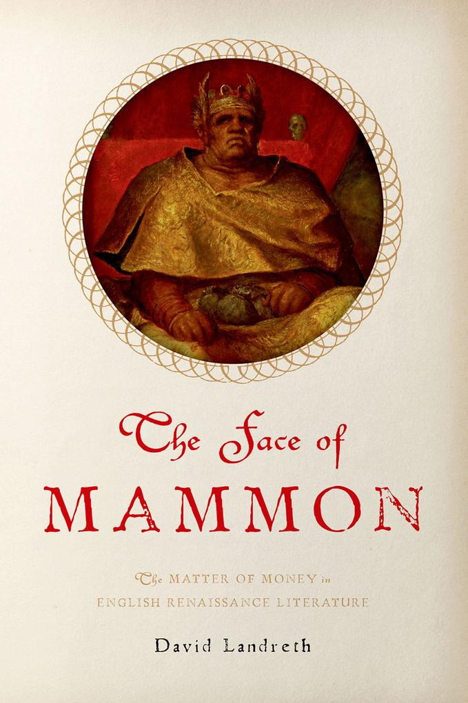 Face of Mammon: The Matter of Money in English ...