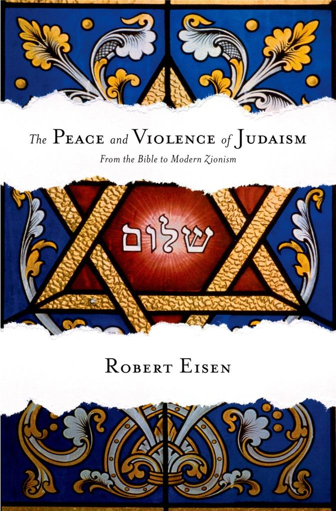 Peace and Violence of Judaism: From the Bible t...