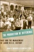 Production of Difference: Race and the Management of Labor in U.S. History