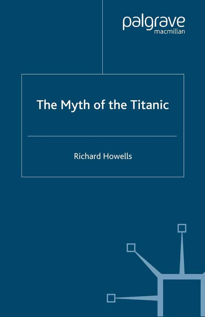 Myth of the Titanic als eBook Download von R. H...
