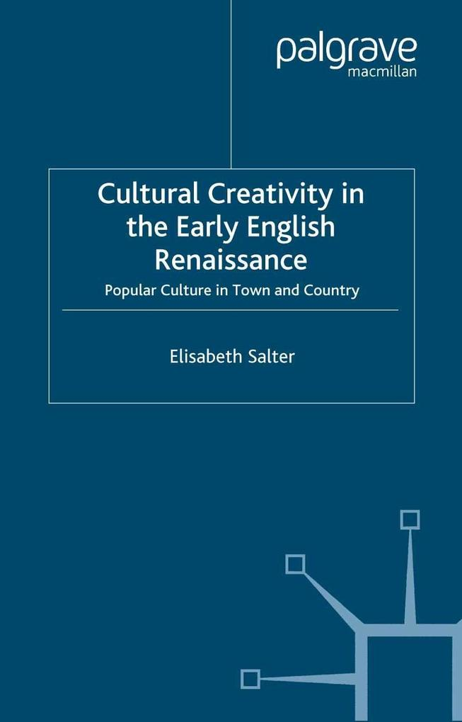 Cultural Creativity in the Early English Renais...