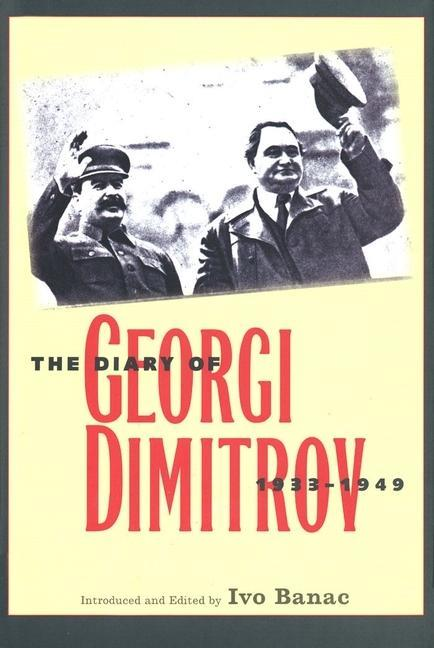 Diary of Georgi Dimitrov, 1933-1949 als eBook D...