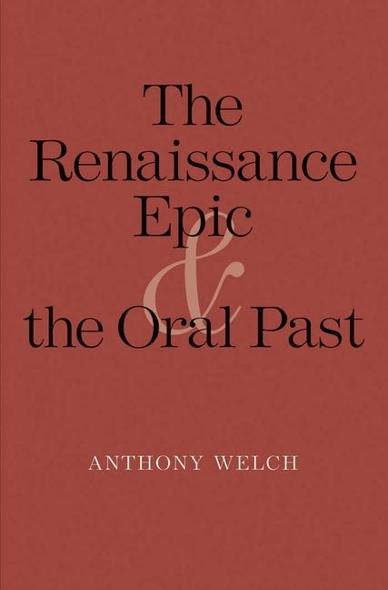 The Renaissance Epic and the Oral Past als eBoo...