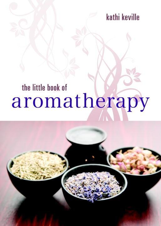 The Little Book of Aromatherapy als eBook Downl...