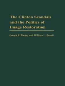 The Clinton Scandals and the Politics of Image ...