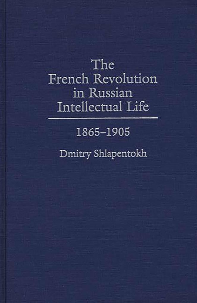 The French Revolution in Russian Intellectual L...