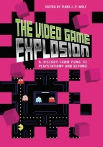 Video Game Explosion: A History from PONG to Pl...