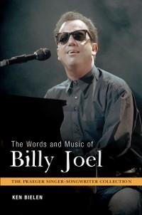 The Words and Music of Billy Joel als eBook Dow...