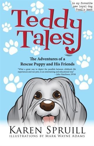 Teddy Tales: The Adventures of a Rescue Puppy a...