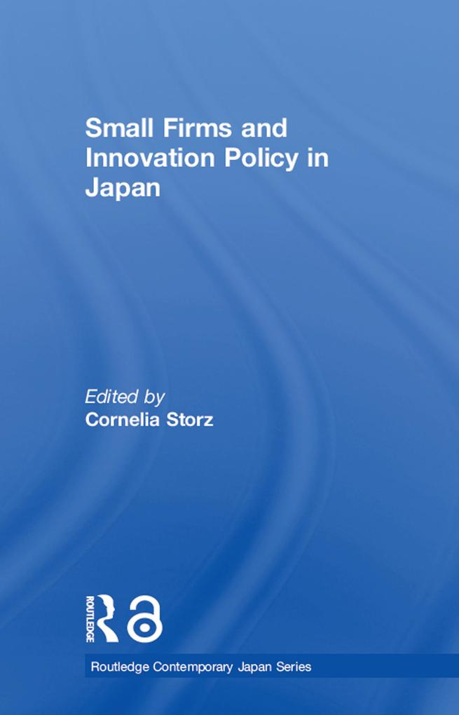 Small Firms and Innovation Policy in Japan als ...