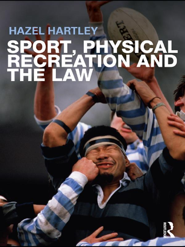 Sport, Physical Recreation and the Law als eBoo...
