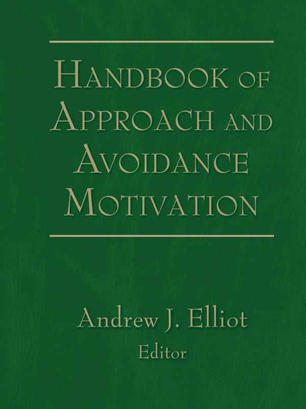 Handbook of Approach and Avoidance Motivation a...