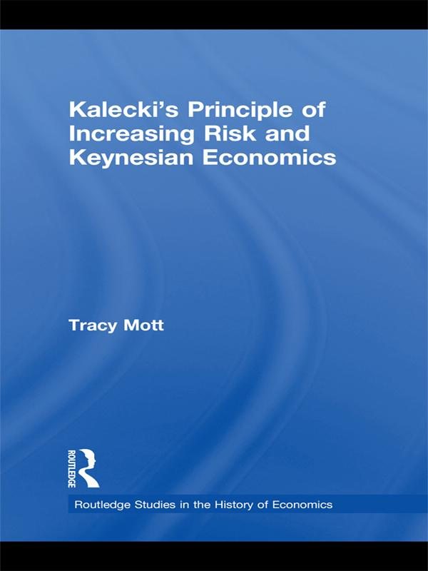 Kalecki´s Principle of Increasing Risk and Keyn...
