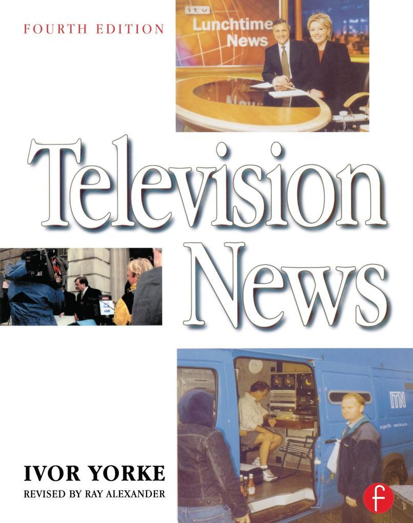 Television News als eBook Download von Ivor Yorke