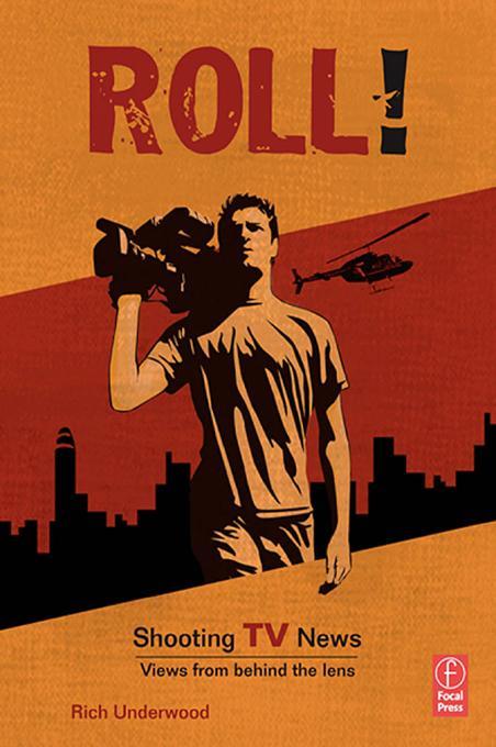 Roll! Shooting TV News als eBook Download von R...