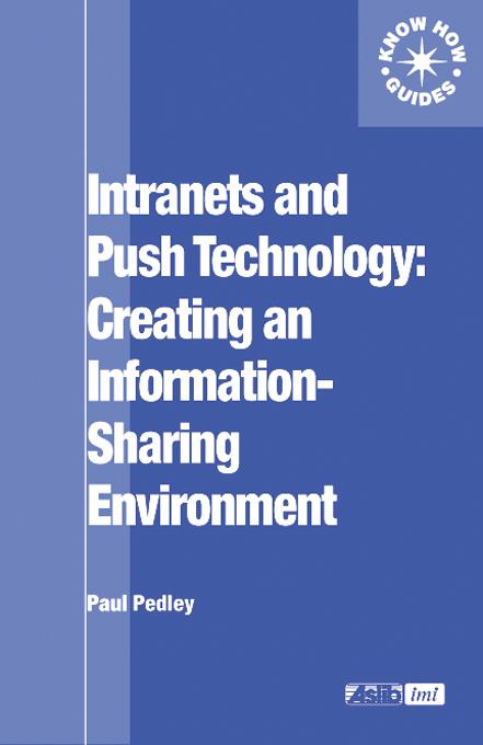 Intranets and Push Technology: Creating an Info...