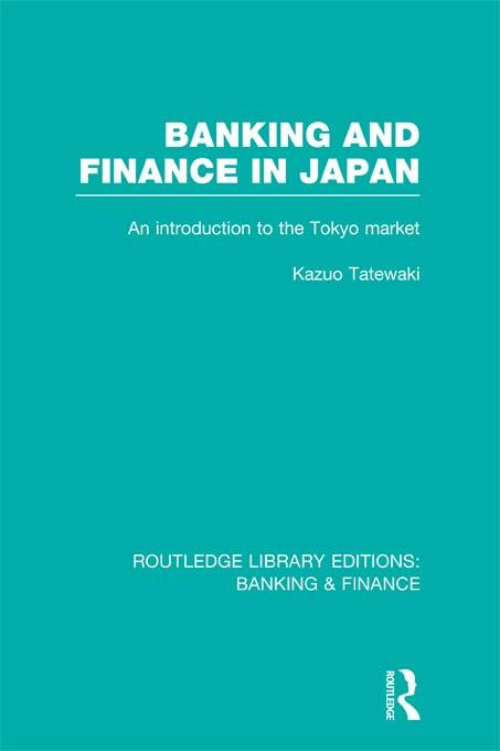 Banking and Finance in Japan (RLE Banking & Fin...