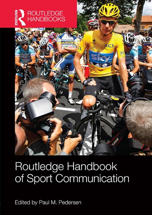 Routledge Handbook of Sport Communication als e...