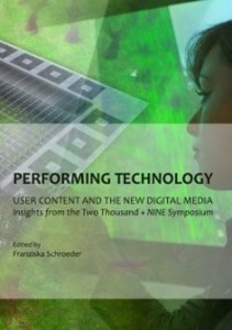 Performing Technology: User Content and the New...