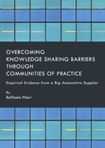 Overcoming Knowledge Sharing Barriers through C...