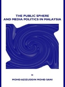 Public Sphere and Media Politics in Malaysia al...