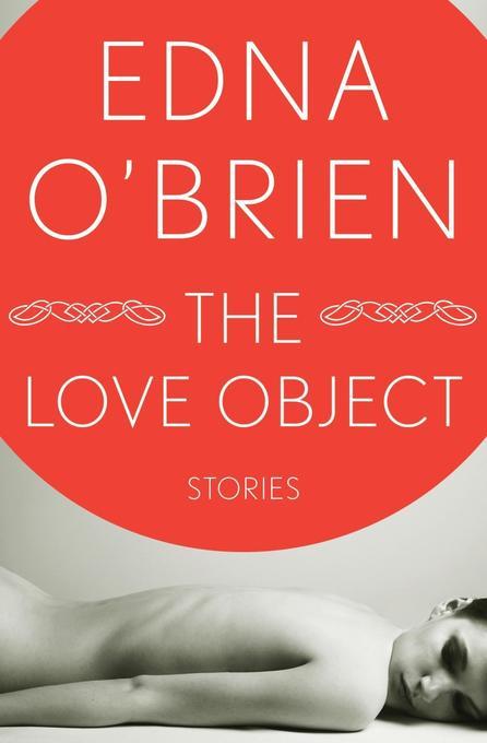 Love Object als eBook Download von Edna O´Brien