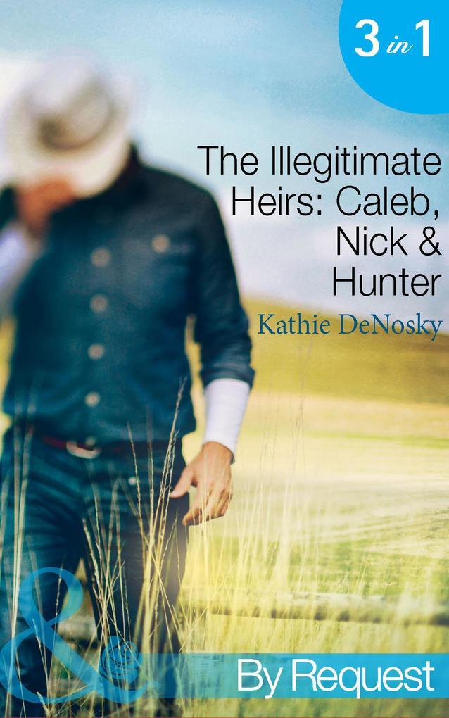 The Illegitimate Heirs: Caleb, Nick & Hunter (M...