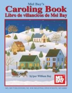 Mel Bay´s Caroling Book, English and Spanish Ed...