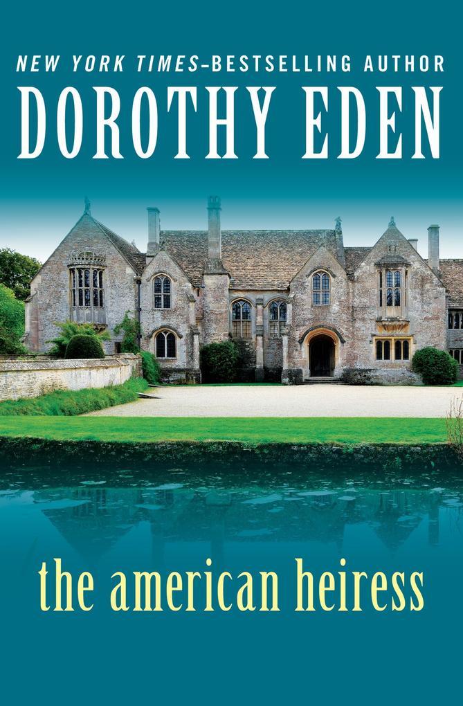 The American Heiress als eBook Download von Dor...