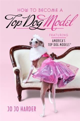 How to Become a Top Dog Model als eBook Downloa...