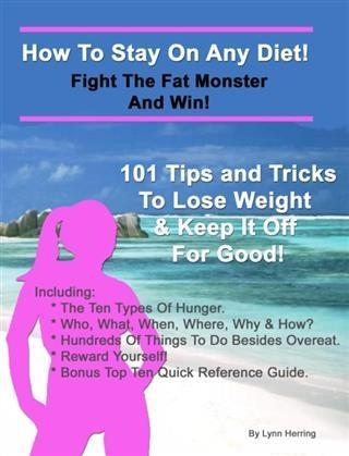 How To Stay On Any Diet! Fight The Fat Monster ...